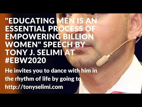Educating Men is Essential Formula to the Empowerment of Women Globally Speech by Tony J. Selimi