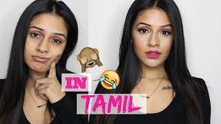 TRYING TO SPEAK TAMIL | Makeup Tutorial!!