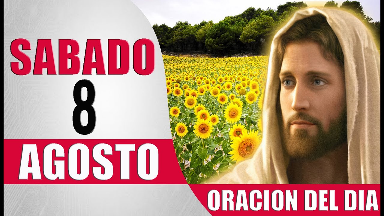 ORACION DEL DIA SABADO 8 DE AGOSTO DEL 2020 PALABRA DE DIOS
