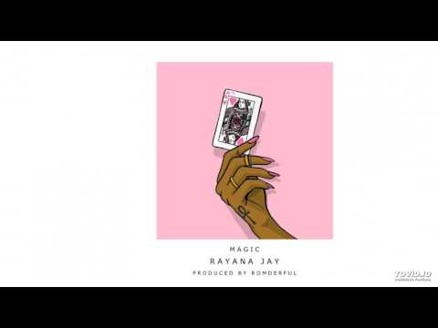 Rayana Jay - Magic (prod. by ROMderful)