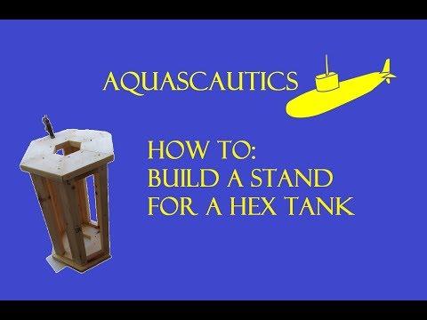How To: Build A Stand For A Hexagon Aquarium