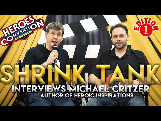 Shrink Tank Interviews Heroic Inspirations Author, Michael Critzer!