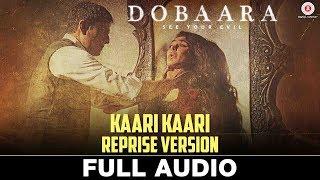 Kaari Kaari Reprise Version - Full Audio | Dobaara | Huma Qureshi & Saqib Saleem | Arko & Payal Dev