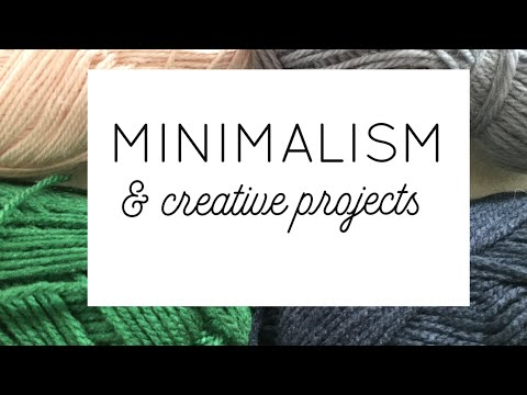 CAN A MINIMALIST STILL HAVE HOBBIES? : MINIMALISM AND CREATIVE PROJECTS