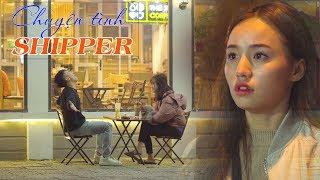 Chuyện Tình Chàng Shipper Phần 2 | Phim Tình Cảm Gãy Media