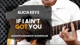 If I Ain't Got You - Alicia Keys [Acoustic Guitar Karaoke]