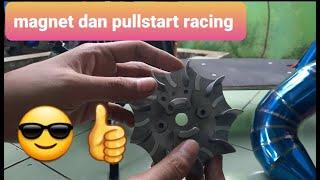 ganti pullstart racing dan mag…