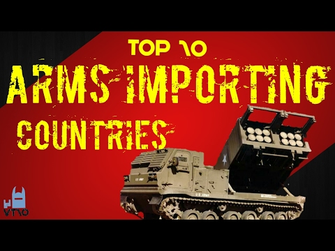 Top 10 Arms/weapon Import Countries in the World
