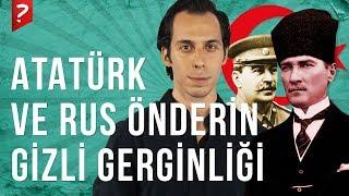 Atatürk ve Rus Önder Stalin Arasında Yaşanan Gizli Gerginlik