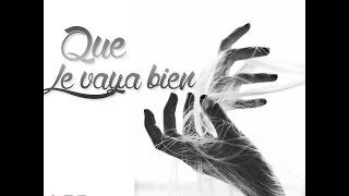 Que Le Vaya Bien - Nasho & Chalo