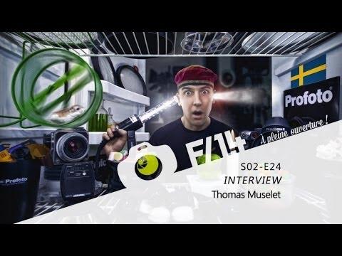 INTERVIEW - Thomas Muselet - F/1.4 - S02E24