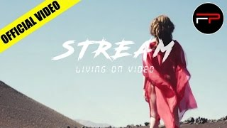 Stream - Living On Video (Official Music Video)