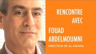 Rencontre avec Fouad Abdelmoumni, directeur de Al Amana