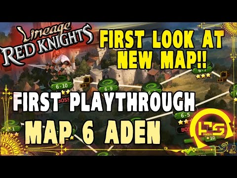 Lineage Red Knights: STAGE 6 NEW MAP FIRST PLAYTHROUGH!! ADEN FIRST LOOK!! ♕