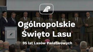 Ogólnopolskie Święto Lasu i 95-lecie Lasów Państwowych