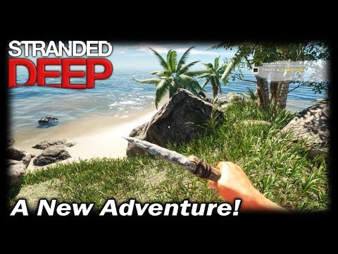 A New Adventure! | Stranded Deep Gameplay | EP 1 | Season 1