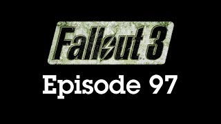 Fallout 3 Episode 97 - Douchebag Ghouls