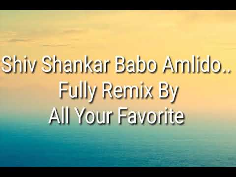 Shiv Shankar Babo Amlido... Full remix and dhamakedaar song by #ALF