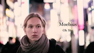 The official music video for Moebius by Oh Shu. Directed by Tatsuhi...