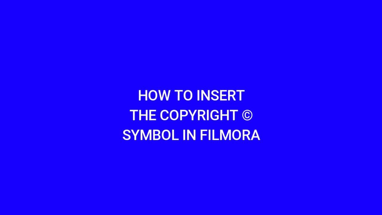 Filmora how to insert copyright symbol youtube filmora how to insert copyright symbol buycottarizona Images