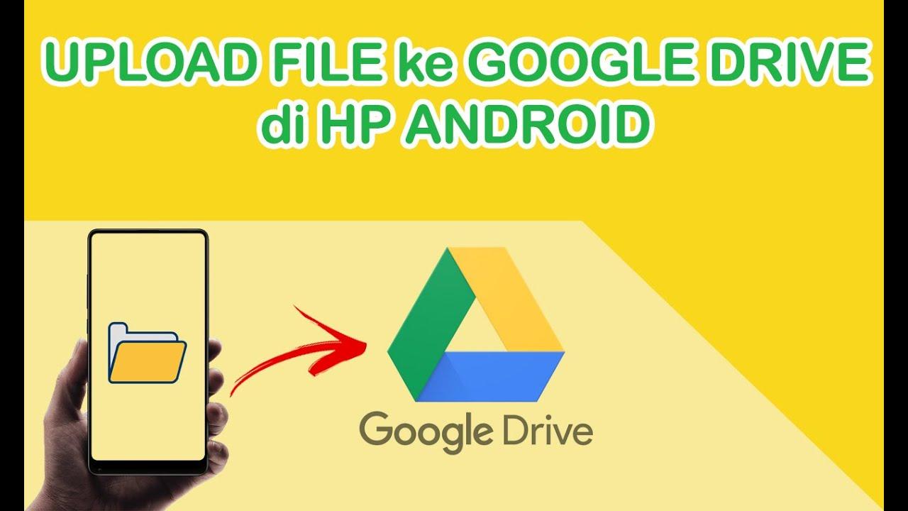 Cara Menyimpan File Di Google Drive Dengan Hp Android Simpan Foto Data Dokumen Video Dll Youtube