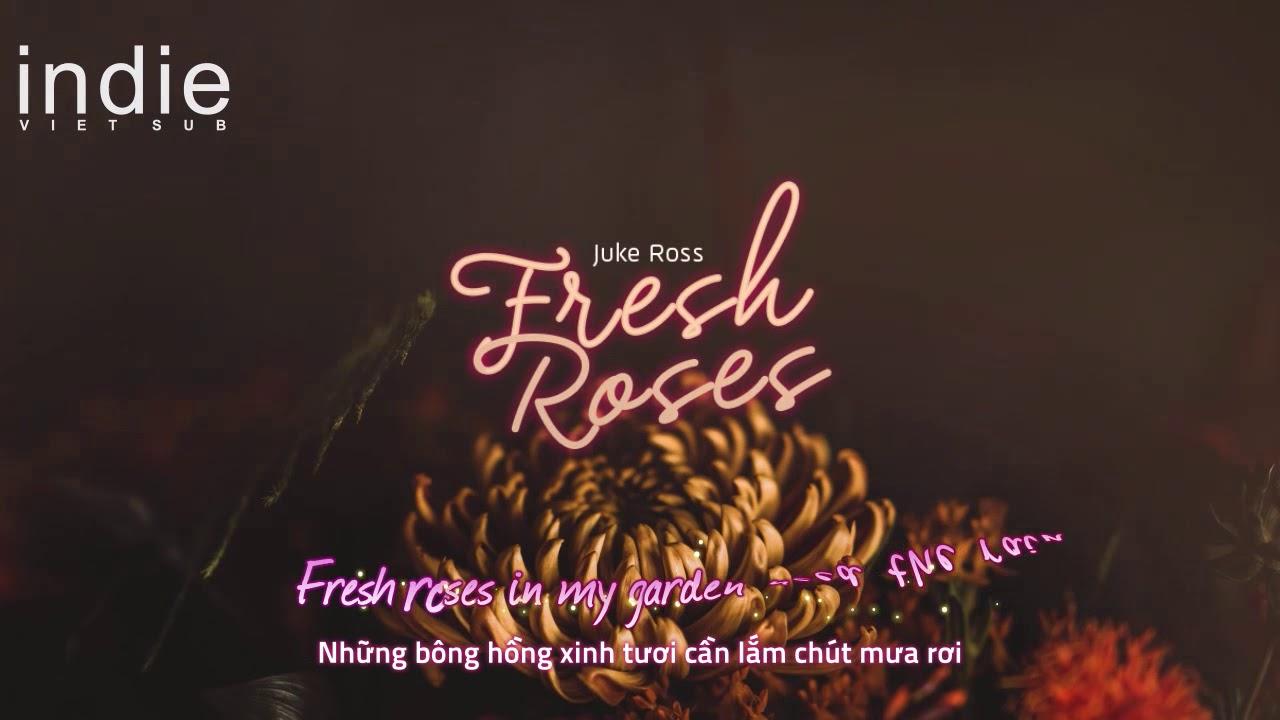 [Vietsub+Lyrics] Juke Ross – Fresh Roses
