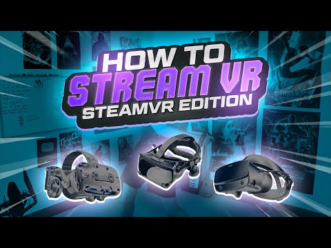 The ULTIMATE VR Streaming & Recording Guide | SteamVR: Valve Index, Vive & Rift Edition