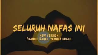 Seluruh Nafas Ini (New Version) - Francis Karel & Yemima Grace (Music Lyric)