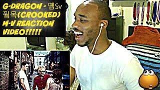 G-DRAGON - 삐딱하게(CROOKED) M-V REACTION VIDEO!!!!