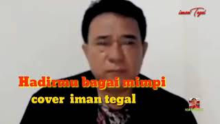 Download HADIRMU BAGAI MIMPI  Cover iman tegal  2 Oktober 2020