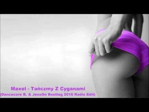Maxel - Tańczmy Z Cyganami (Dancecore B. & JensOn Bootleg)+DOWNLOAD