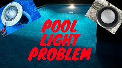 Pool Light Trouble