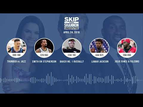 UNDISPUTED Audio Podcast (4.24.18) with Skip Bayless, Shannon Sharpe, Joy Taylor | UNDISPUTED