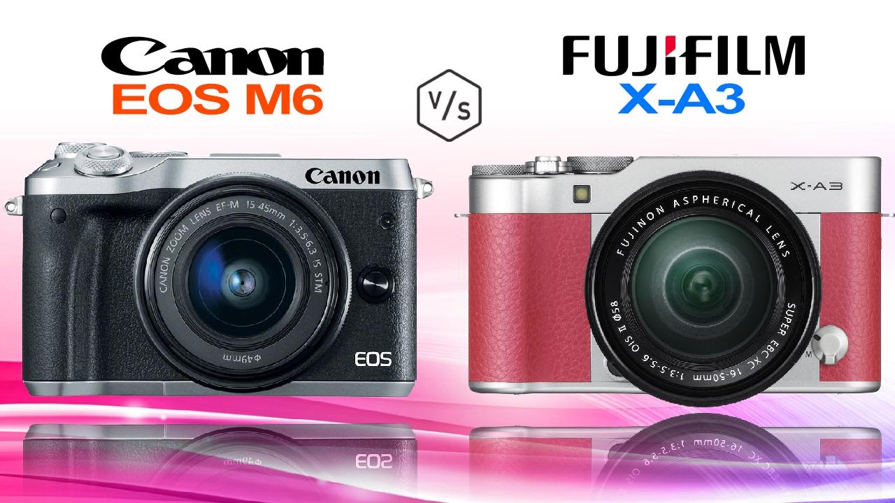 Canon EOS M6 Vs FujiFilm X A3