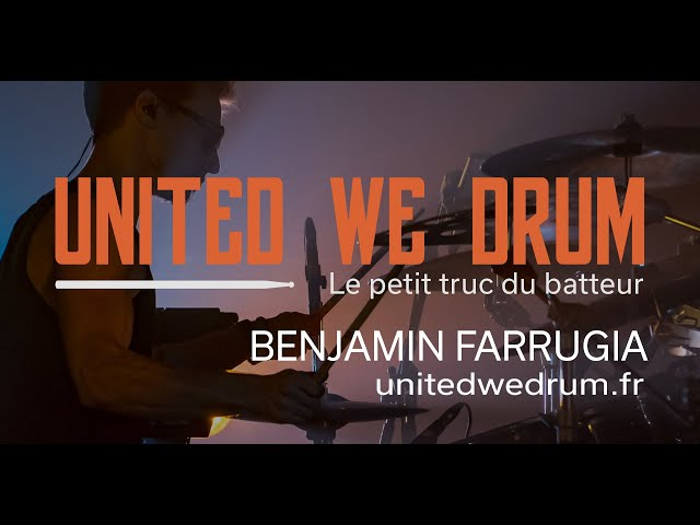 Benjamin Farrugia - United We Drum, le petit truc du batteur