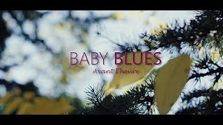 Baby Blues avant l'heure (Clip Officiel)