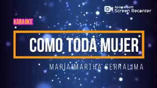 Como toda mujer (Maria Marta Sierra Lima) KARAOKE