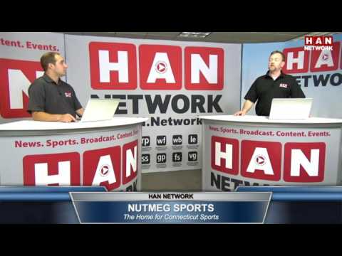 Nutmeg Sports: HAN Connecticut Sports Talk 8.10.16