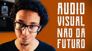 EDIÇÃO DE VÍDEO NÃO DÁ FUTURO