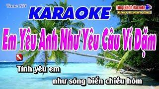Em Yêu Anh Như Yêu Câu Ví Dặm - Karaoke Nhạc Sống Tùng Bách