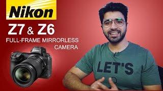 Nikon Z6 amp Z7 Full-frame Mirrorless Cameras Preview