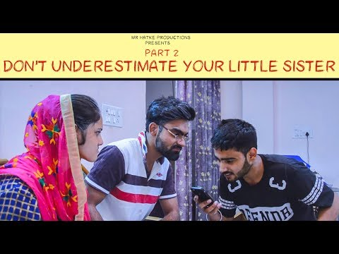 Don't Underestimate Your Little Sister || PART 2