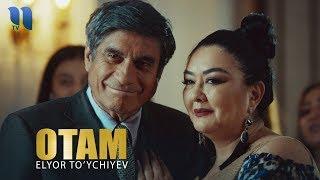 Elyor To'ychiyev - Ota | Элёр Туйчиев - Ота