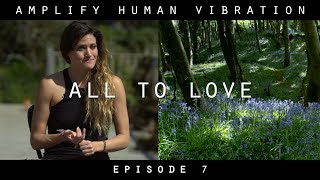Nordic Giants - Amplify Human Vibration - Ep 7. All to Love