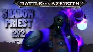 BfA Beta - Shadow Priest 2v2 Arena