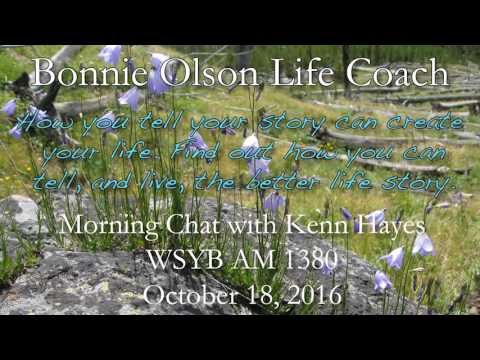 Bonnie Olson Life Coach - How You Tell Your Story Can Create Your Life