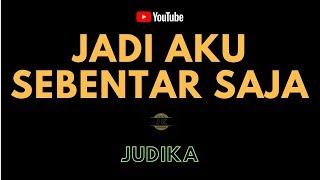 JUDIKA - JADI AKU SEBENTAR SAJA || KARAOKE POP INDONESIA TANPA VOKAL || LIRIK
