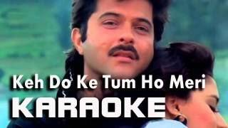Kehdo ke tum ho meri - Karaoke with original female voice, sang the male part