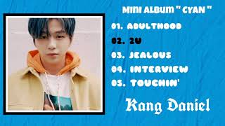 [ Full Album ] KANGDANIEL - First Mini Album '' CYAN