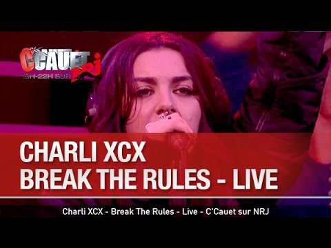 Charli XCX - Break The Rules - Live - C'Cauet sur NRJ